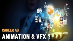 Carrer in Animation & VFX